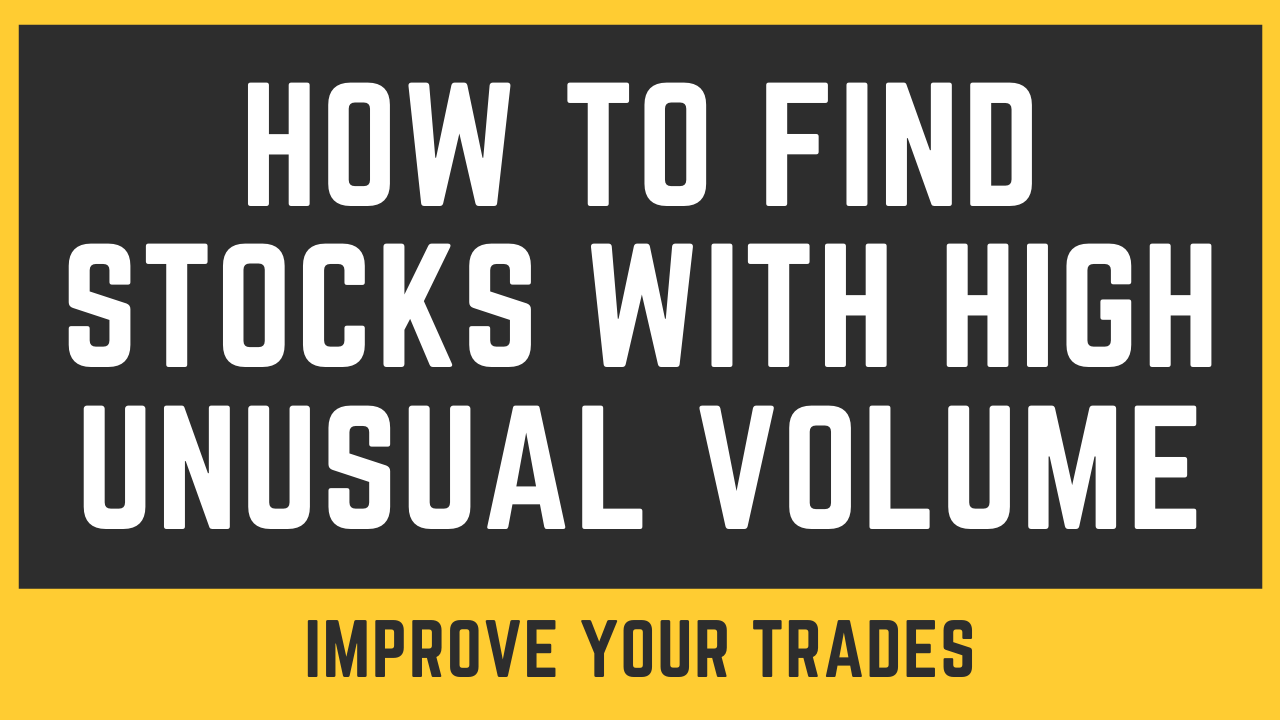 How To Find Stocks With High Unusual Volume