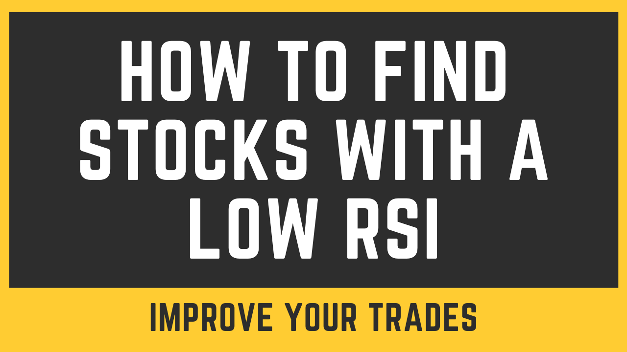 How To Find Stocks With Low RSI