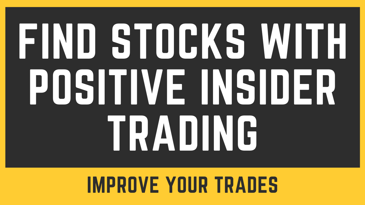 How To Find Stocks With Positive Insider Trading thumbnail