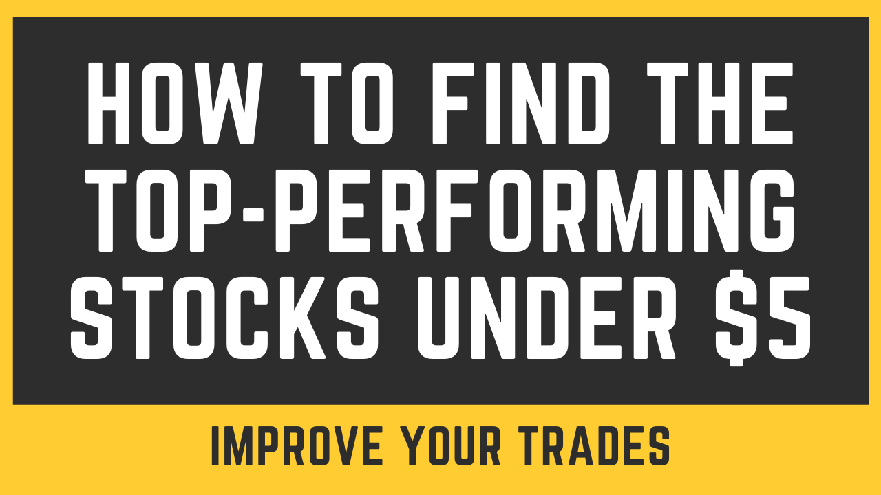 How To Find the Top-Performing Stocks Under $5 thumbnail