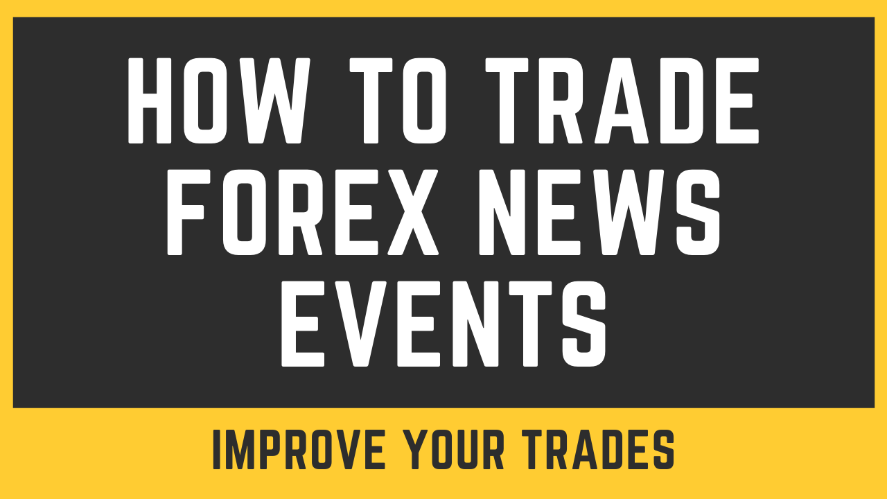 How To Trade Forex News Events [Beginner Tips]
